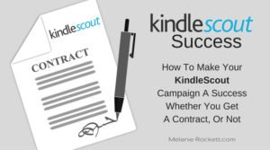 How To Make Your KindleScout Campaign A Success Whether You Get A Contract, Or Not