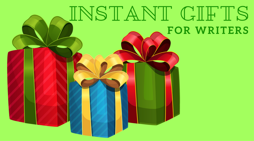 In a hurry? Last minute shopping? Here's a great list of instant gifts for writers.
