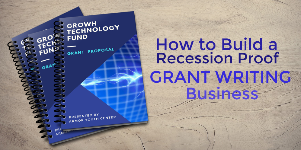 How to build a recession proof grant writing business