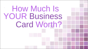 The most money I ever made in four days was the result of a business card! A Really OLD Business Card