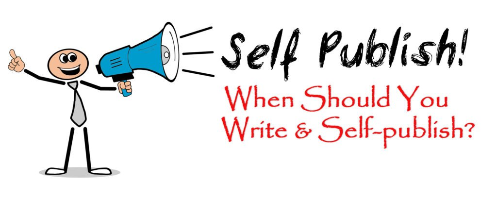 When should you WRITE and SELF-PUBLISH a book?