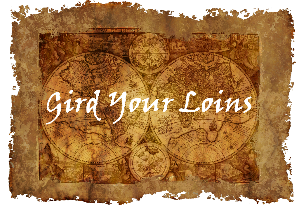 Does Gird Your Loins mean what you THINK it means?
