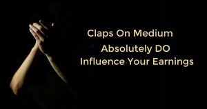 claps on Medium absolutely DO Influence Your Earnings