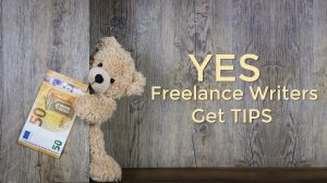 YES, Freelance Writers Can Get TIPS!