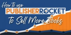 How to Use Publisher Rocket to Sell More Books