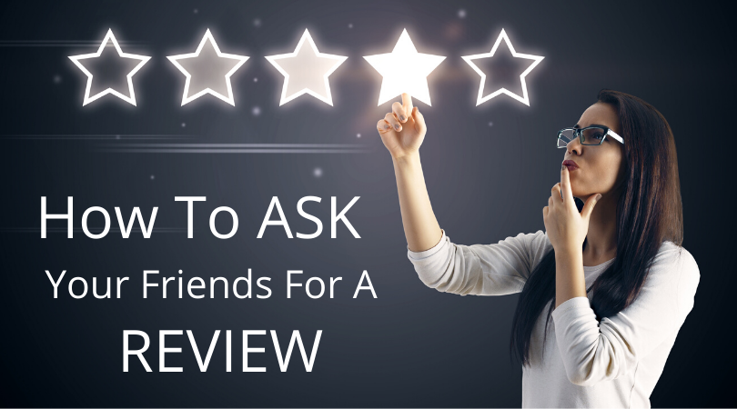 Be sure to ASK your friends for a review ... it is one of the FASTEST & often easiest ways to get reviews just after you hit the publish button!